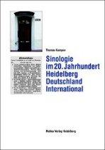Sinologie im 20. Jahrhundert: Heidelberg Deutschland International
