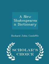 A New Shakespearean Dictionary - Scholar's Choice Edition