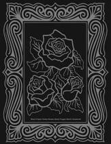 Black Paper Notes, Roses, Black Pages Blank Notebook, 8.5 X 11, 50 Pages