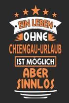 Ein Leben ohne Chiemgau-Urlaub ist m glich aber sinnlos