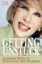 Getting Unstuck: 8 Simple Steps to Solving Any Problem