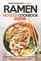 More Than Just a Soup - Ramen Noodle Cookbook