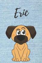 Eric Hunde-Notizbuch / Malbuch / Tagebuch: Individuelles personalisiertes blanko Jungen & M�nner Namen Notizbuch, blanko DIN A5 Seiten. Ideal als Uni