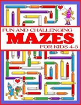 Fun and Challenging Mazes for Kids 4-5: The Amazing Big Mazes Puzzle Activity workbook for Kids with Solution Page
