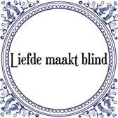 Tegeltje met Spreuk (Tegeltjeswijsheid): Liefde maakt blind + Kado verpakking & Plakhanger