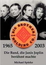 Big Brother & the Holding Co. 1965 - 2003