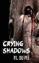 Crying Shadows