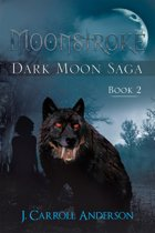 Moonstroke: Dark Moon Saga – Book 2