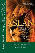 Discovering Aslan in the Horse and His Boy by C. S. Lewis Gift Edition