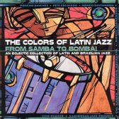 The Colors Of Latin Jazz: From Samba To Bomba !