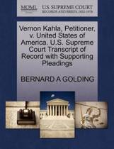 Vernon Kahla, Petitioner, V. United States of America. U.S. Supreme Court Transcript of Record with Supporting Pleadings