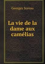 La Vie de La Dame Aux Camelias