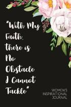 ''With My Faith, There Is No Obstacle I Cannot Tackle'' Women's Inspirational Journal: A Daily Dose of Faith with Affirmations, Gratitude, Prayer and Re