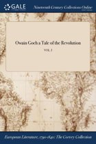 Owain Goch a Tale of the Revolution; Vol. I