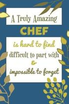A Truly Amazing CHEF Is Hard To Find Difficult To Part With & Impossible To Forget