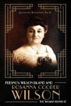 Fresno's Wilson Island and Rosanna Cooper Wilson, the Woman Behind It