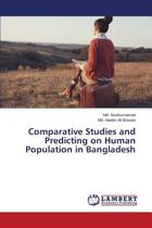 Comparative Studies and Predicting on Human Population in Bangladesh
