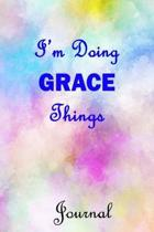 I'm Doing GRACE Things Journal: GRACE First Name Personalized Journal 6x9 Notebook, Wide Ruled (Lined) blank pages, Cute Pastel Notepad with Watercolo