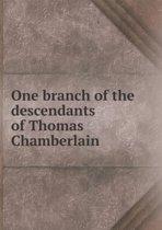 One Branch of the Descendants of Thomas Chamberlain