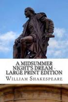 A Midsummer Night's Dream - Large Print Edition