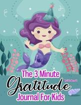 The 3 Minute Little Mermaid Gratitude Journal For Kid: Draw And Write Gratitude & Positive Journal For Girl 8.5x11 My Cute Little Mermaid Theme.Gift f