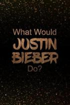 What Would Justin Bieber Do?