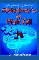 An Absolute Guide to Alzheimer's & Fish Oil