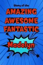 Diary of the Amazing Awesome Fantastic Madelyn