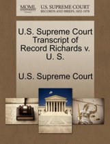 U.S. Supreme Court Transcript of Record Richards V. U. S.