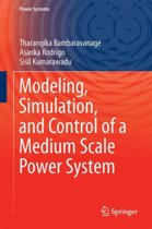 Modeling, Simulation, and Control of a Medium Scale Power System