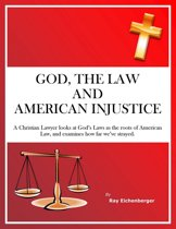 God, the Law, and American Injustice