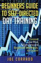 Beginners Guide to Self-Directed Day Trading