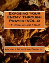 Exposing Your Enemy Through Prayer (Vol 4)