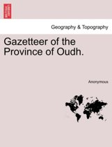 Gazetteer of the Province of Oudh.
