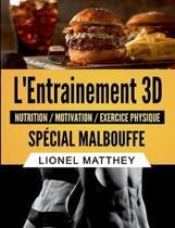L'Entrainement 3D Sp cial Malbouffe