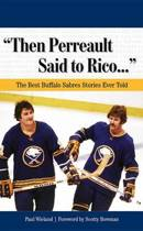 ''Then Perreault Said to Rico. . .''