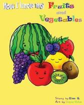 Now I Know My Fruits and Vegetables - An Abc's Book