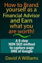 How to Brand Yourself as a Financial Advisor and Earn What You Are Worth!