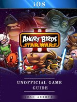 Angry Birds Star Wars II IOS Unofficial Game Guide