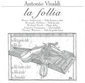 Vivaldi: La Follia / Ambrosini, Delfino, Posch, et al