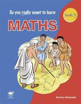 So You Really Want to Learn Maths Book 3