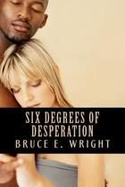 Six Degrees of Desperation