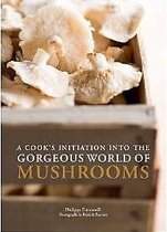 A Cooks Initiation into the Gogeous World of Mushrooms