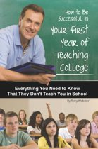 How to Be Successful in Your First Year of Teaching College
