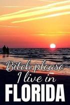 Bitch Please, I Live In Florida