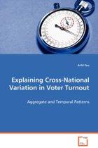 Explaining Cross-National Variation in Voter Turnout