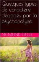 Quelques types de caractère dégagés par la psychanalyse