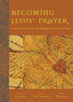 Becoming Jesus' Prayer