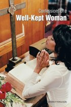 Confessions of a Well-Kept Woman