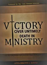VICTORY OVER UNTIMELY DEATH IN MINISTRY